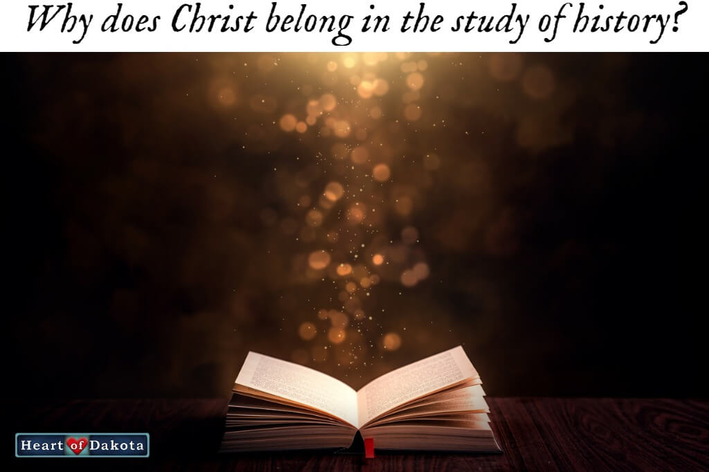 Why does Christ belong in history studies?