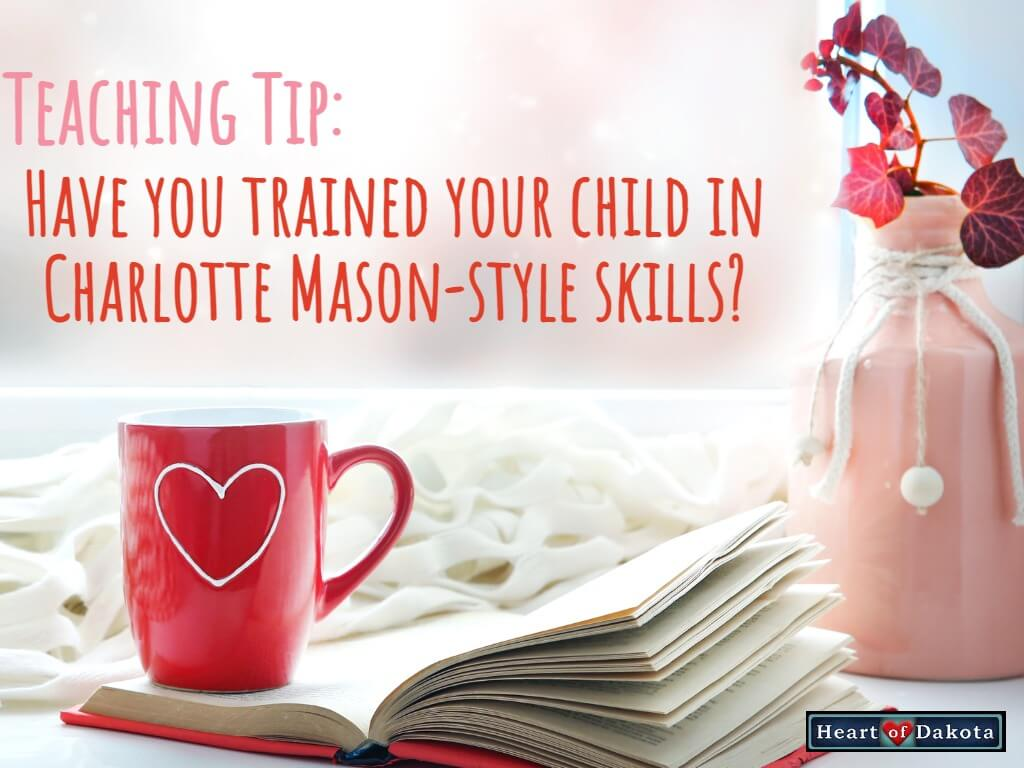 Have you trained your children in Charlotte Mason style skills?