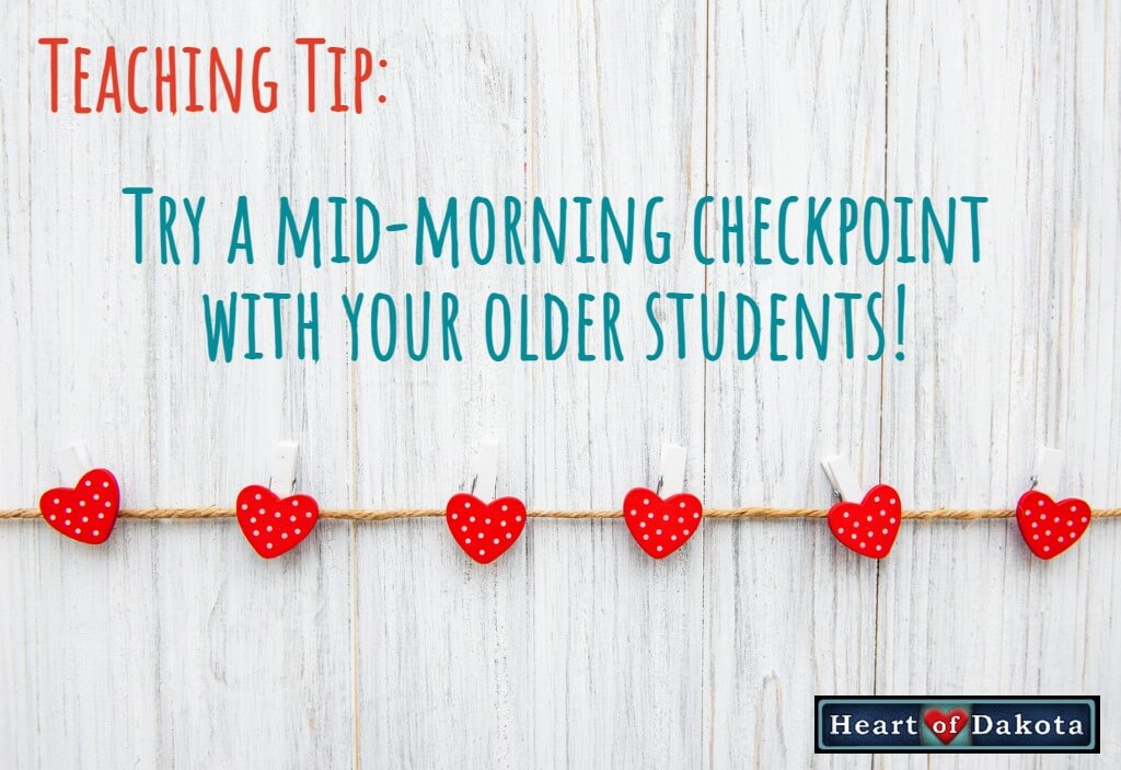 Try a mid-morning checkpoint for your older students