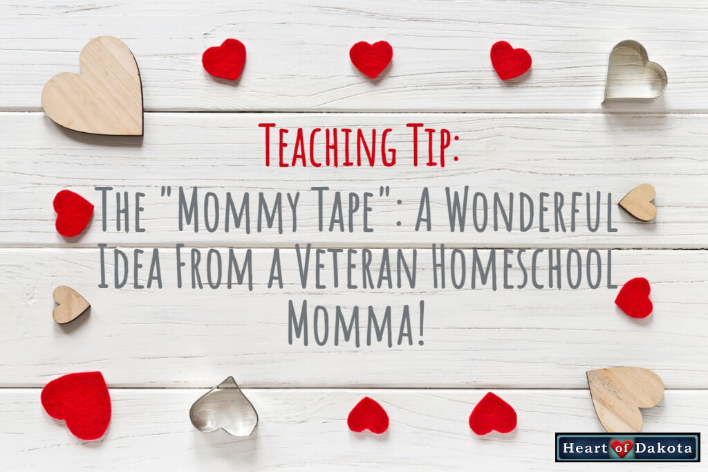 "The ""Mommy Tape"": A Wonderful Idea From a Veteran Homeschool Momma!"