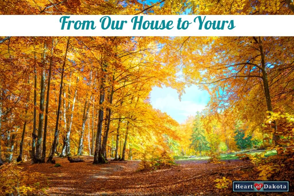 Heart of Dakota - From Our House to Yours - Things to Consider When Choosing the Days You'll Homeschool